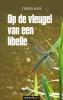 Cynthia  Wilke,Op de vleugel van een libelle