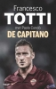 <b>Francesco  Totti</b>,De capitano