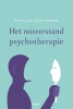 Flip Jan van Oenen,Het misverstand psychotherapie