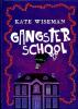 Kate  Wiseman,Gangsterschool