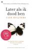 <b>Ilse  Ruijters</b>,later als ik dood ben