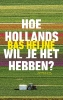 Bas  Heijne,Hoe Hollands wil je het hebben?