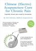 S.M.  Sukrisno,Chinese (Electro) acupuncture cure for chronic pain + cd-rom
