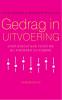 <b>Diana  Smidts, Mariëtte  Huizinga</b>,Gedrag in uitvoering - Tweede editie
