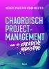 <b>Nicoline  Mulder, Johan  Kolsteeg</b>,Chaordisch projectmanagement voor de creatieve industrie