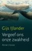 Gijs  IJlander, ,Vergeef ons onze zwakheid