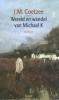 <b>J.M.  Coetzee</b>,Wereld en wandel van Michael K