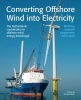 Converting offshore wind into electricity,the Netherlands` contribution to offshore wind energy knowledge - we sea research programme 2004-2010