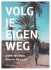 <b>Irene van Gent</b>,Volg je eigen weg