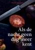 Gerrit van Lent,Als de nacht geen dag meer kent.