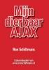<b>Ron Schiltmans</b>,Mijn dierbaar Ajax