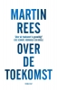 Martin Rees,Over de toekomst