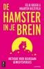 <b>Maarten Biezeveld, Felix Kreier</b>,De hamster in je brein