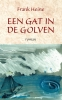 <b>Frank  Heine</b>,Een gat in de golven