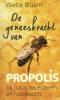 <b>Wiebe Braam</b>,De geneeskracht van propolis