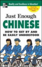 Ellis, D. L. Just Enough Chinese, 2nd. Ed.