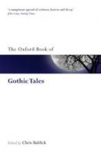 Baldick, Chris Oxford Book of Gothic Tales