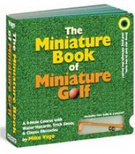 Vago, Mike The Miniature Book of Miniature Golf