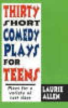 Allen, Laurie Thirty Short Comedy Plays for Teens
