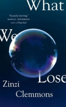 Clemmons, Zinzi What We Lose