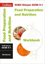 Collins GCSE WJEC Eduqas GCSE 9-1 Food Preparation and Nutrition Workbook