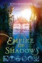 Forster, Miriam Empire of Shadows