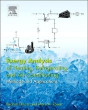 Ibrahim (University of Ontario Institute of Technology (UOIT), Oshawa, Canada) Dincer,   Marc A. (University of Ontario Institute of Technology, Oshawa, Ontario, Canada) Rosen Exergy Analysis of Heating, Refrigerating and Air Conditioning