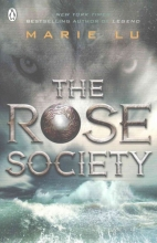 Marie Lu The Rose Society (The Young Elites book 2)