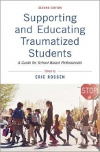Eric (Director of Professional Development and Standards, Director of Professional Development and Standards, National Association of School Psychologists) Rossen Supporting and Educating Traumatized Students