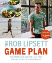 Rob Lipsett The Rob Lipsett Game Plan
