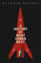Sylvain Neuvel , A History of What Comes Next