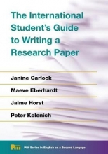 Carlock, Janine The International Student`s Guide to Writing a Research Paper