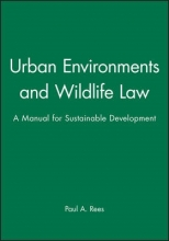 Rees, Paul A. Urban Environments and Wildlife Law