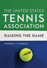 Kimball, Warren F. The United States Tennis Association