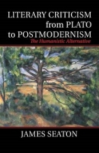 Seaton, James Literary Criticism from Plato to Postmodernism