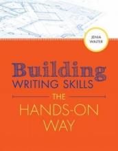Walter, Jenia Building Writing Skills the Hands-On Way
