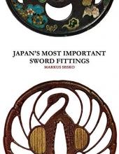 Markus Sesko Japan`s Most Important Sword Fittings