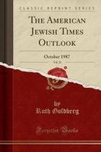 Goldberg, Ruth The American Jewish Times Outlook, Vol. 53