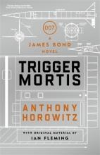 Horowitz, Anthony Trigger Mortis