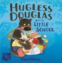Melling, David Hugless Douglas Goes to Little School Board book