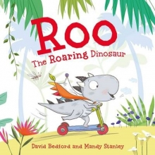 Bedford, David Roo the Roaring Dinosaur