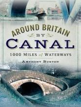 Anthony Burton Around Britain by Canal
