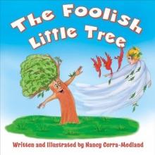 Cerra-medland, Nancy The Foolish Little Tree