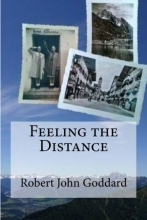 Goddard, Robert John Feeling the Distance