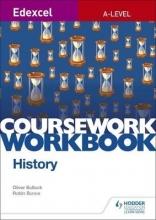 Bunce, Robin Edexcel A-level History Coursework Workbook