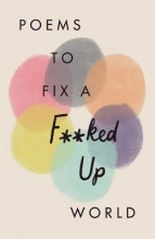 Various Poets Poems to Fix a F**ked Up World