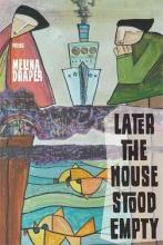 Draper, Melina Later the House Stood Empty