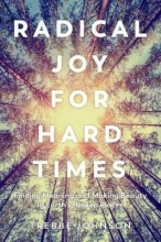 Johnson, Trebbe Radical Joy for Hard Times
