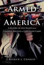 Charles, Patrick J. Armed in America