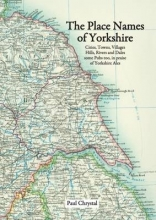 Paul Chrystal The Place Names of Yorkshire